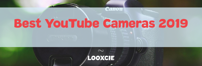 best youtube cameras 2019